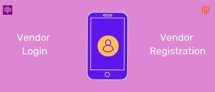 Vendor registration and login in Magento 2 Mobile app